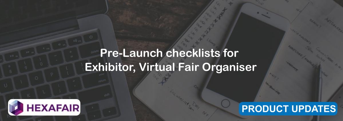 Pre-Launch checklists for Exhibitor, Virtual Fair Organiser