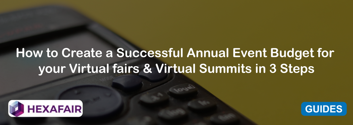How to Create a Successful Annual Event Budget for your Virtual fairs & Virtual Summits in 3 Steps