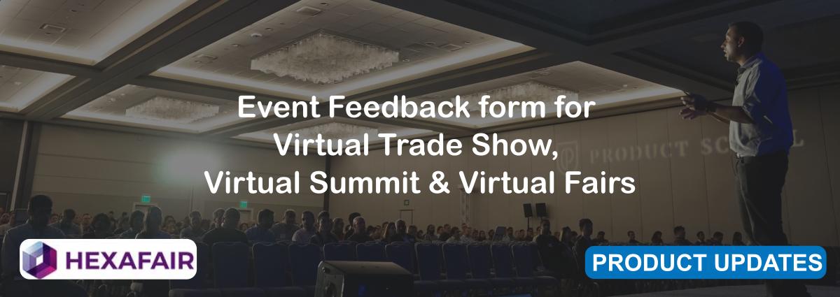 Event Feedback form for Virtual Trade Show, Virtual Summit & Virtual Fairs