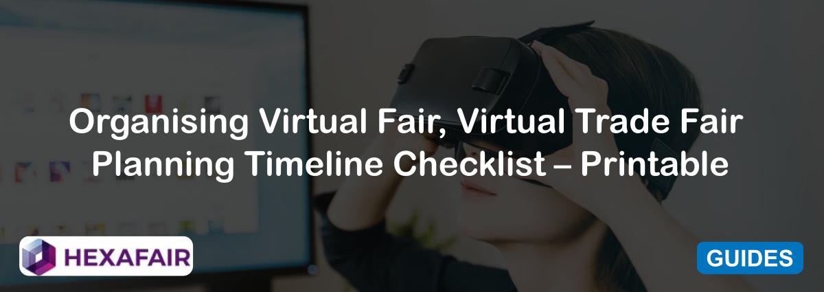 Organising Virtual Fair, Virtual Trade Fair Planning Timeline Checklist – Printable