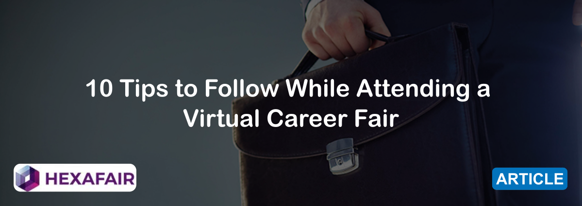 10 Tips to Follow While Attending a Virtual Career Fair