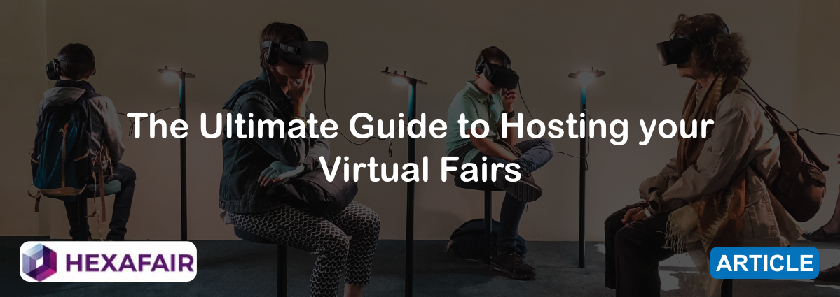 The Ultimate Guide to Hosting your Virtual Fairs
