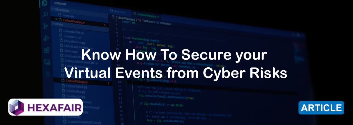 Know How To Secure your Virtual Events from Cyber Risks