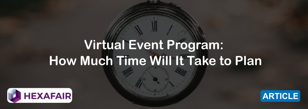 Virtual Event Program: How Much Time Will It Take to Plan