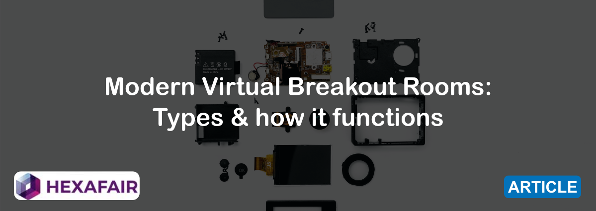 Modern Virtual Breakout Rooms: Types & how it functions