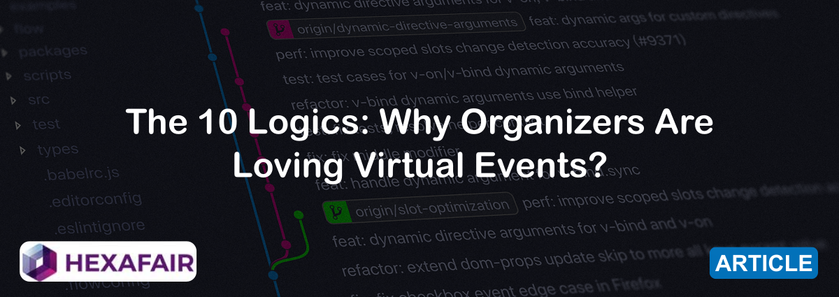 The 10 Logics: Why Organizers Are Loving Virtual Events?