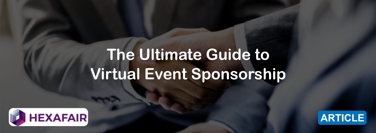 The Ultimate Guide to Virtual Event Sponsorship