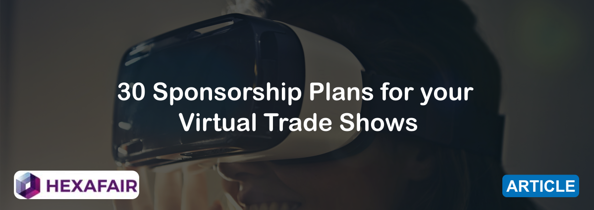 30 Sponsorship Plans for your Virtual Trade Shows
