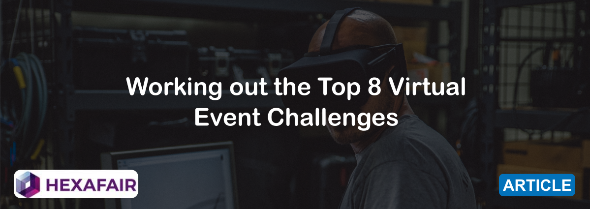 Working out the Top 8 Virtual Event Challenges