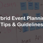 Hybrid Event Planning Tips & Guidelines