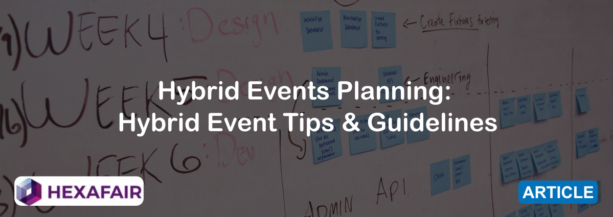 Hybrid Events Planning: Hybrid Event Tips & Guidelines