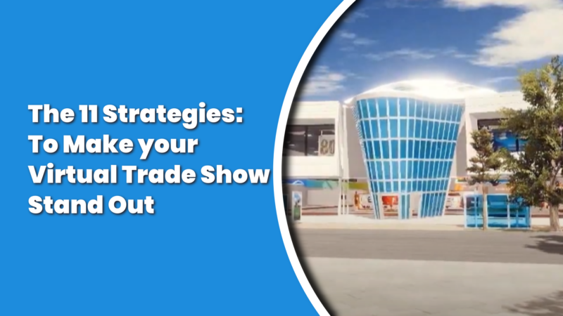 Video – The 11 Strategies to Make your Virtual Trade Show Stand Out in 2021