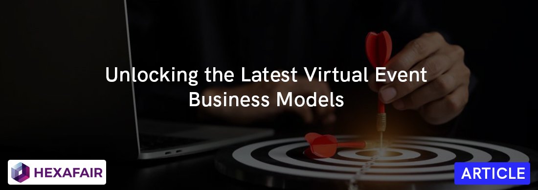 Unlocking the Latest 12 Virtual Events Business Model