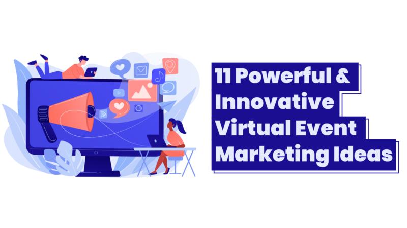 Video – 11 Powerful & Innovative Virtual Event Marketing Ideas