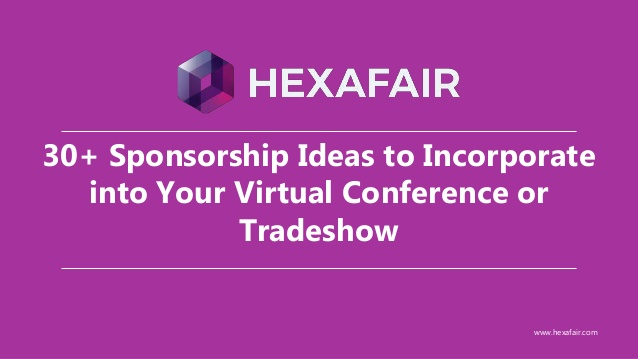 30+ sponsorship ideas to incorporate into your virtual conference or tradeshow – Presentation