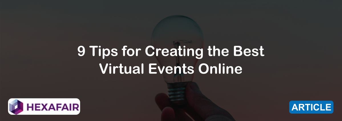 9 Tips for Creating the Best Virtual Events Online
