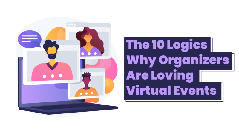 Video – The 10 Logics: Why Organizers Are Loving Virtual Events?