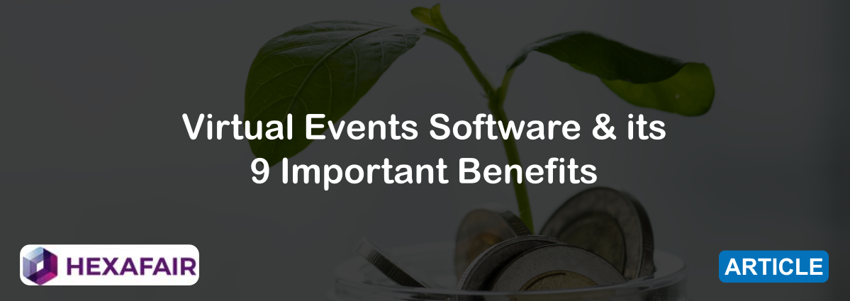 Virtual Events Software & its 9 Important Benefits