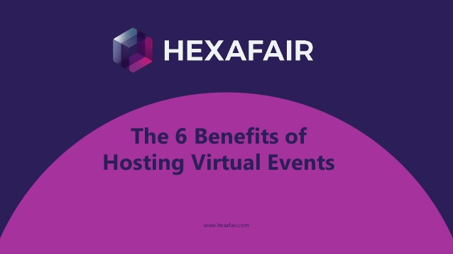 The 6 benefits of hosting virtual events – Presentation