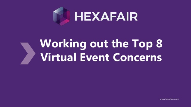 Working out the Top 8 Virtual Event Concerns – Presentation
