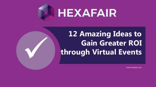 12 amazing ideas to gain greater roi through virtual events – Presentation