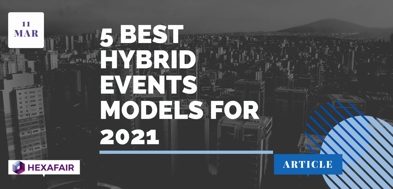 2021 Hybrid Events Models