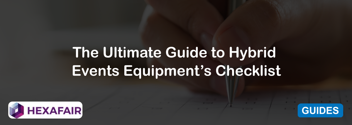 The Ultimate Guide to Hybrid Events Equipment's Checklist