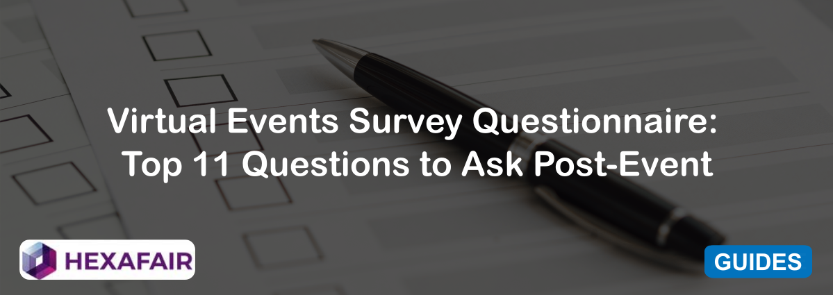 Virtual Events Survey Questionnaire: Top 11 Questions to Ask Post-Event