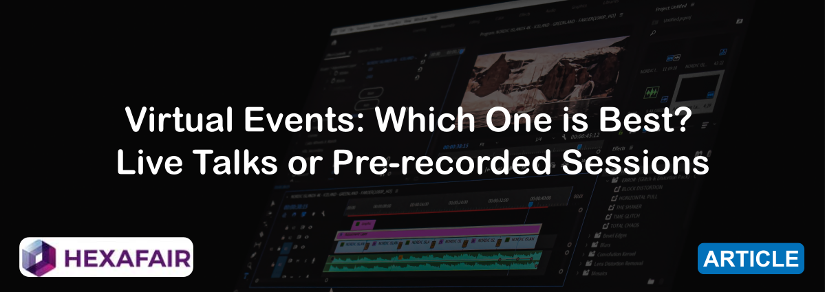 Virtual Events: Which One is Best? Live Talks or Pre-recorded Sessions