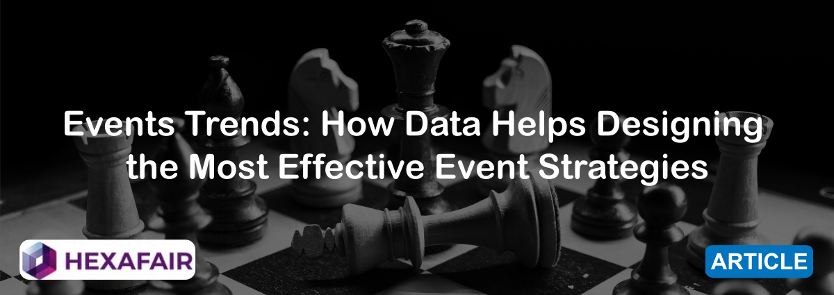 Events Trends: How Data Helps Designing the Most Effective Event Strategies