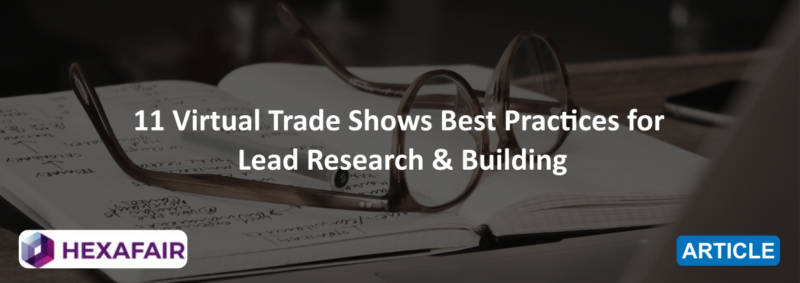 11 Virtual Trade Shows Best Practices for Lead Research & Building