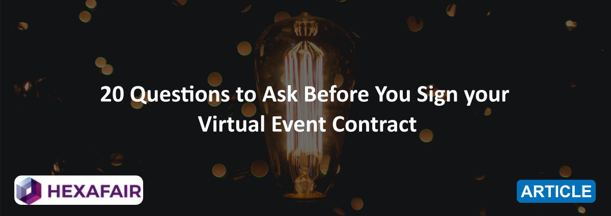 20 Questions to Ask Before You Sign your Virtual Event Contract