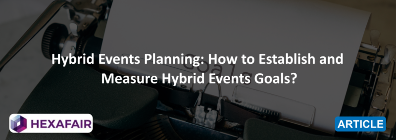 Hybrid Events Planning: How to Establish and Measure Hybrid Events Goals?