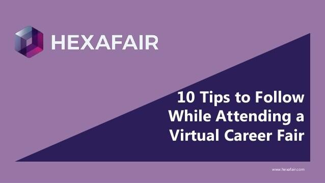 10 Tips to follow while attending a virtual career fair – Presentation
