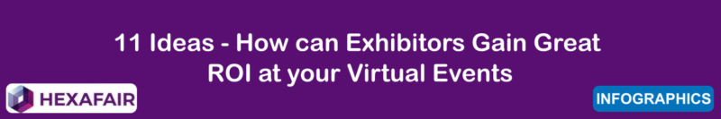 11 Ideas – How can Exhibitors Gain Great ROI at your Virtual Events