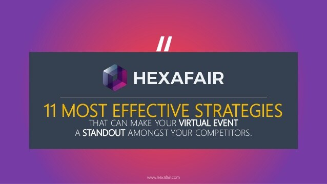 11 most effective strategies that can make your virtual event a standout amongst your competitors – Presentation