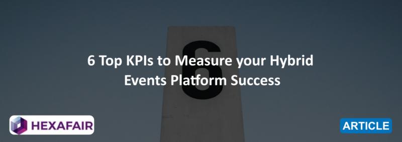 6 Top KPIs to Measure your Hybrid Events Platform Success
