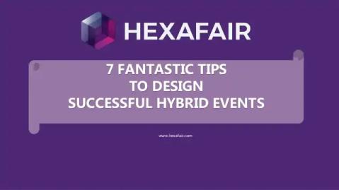 7 Fantastic tips to design successful hybrid events – Presentation