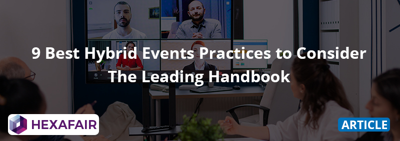 9 Best Hybrid Events Practices to Consider – The Leading Handbook