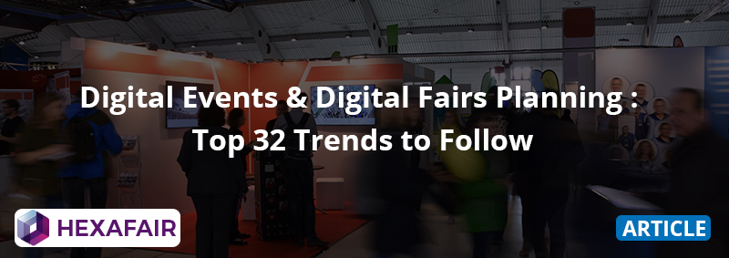Digital Events & Digital Fairs Planning: Top 32 Trends to Follow