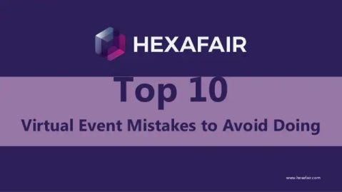 Top 10 virtual events mistakes to avoid doing – Presentation