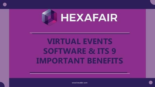 Virtual events software & its 9 important benefits – Presentation
