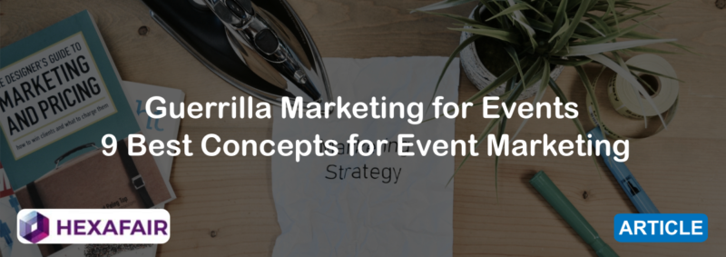 Guerrilla Marketing for Events: 9 Best Concepts for Event Marketing