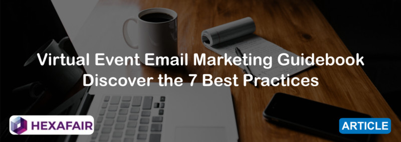Virtual Event Email Marketing Guidebook: Discover the 7 Best Practices
