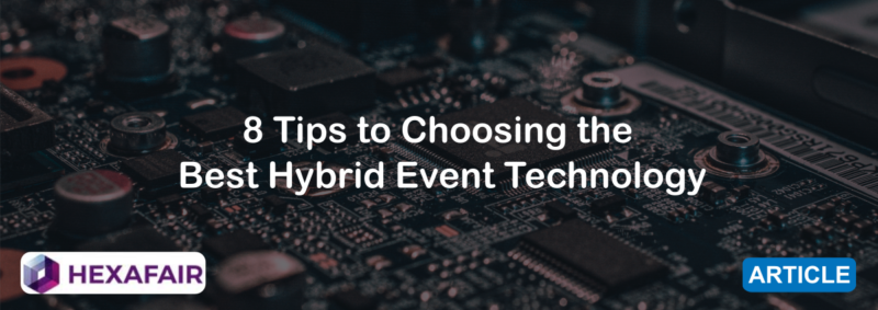 8 Tips to Choosing the Best Hybrid Event Technology