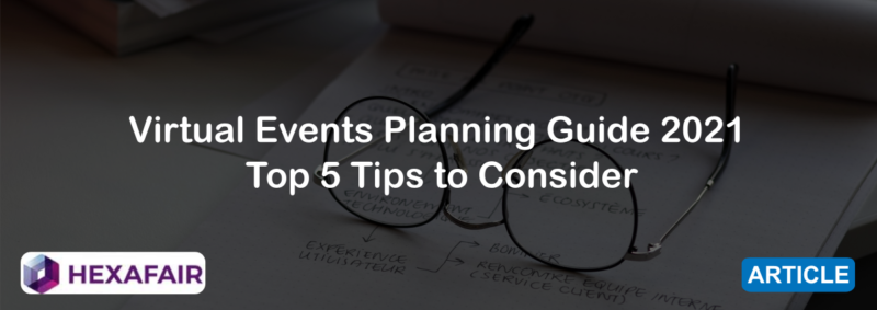 Virtual Events Planning Guide 2021 – Top 5 Tips to Consider